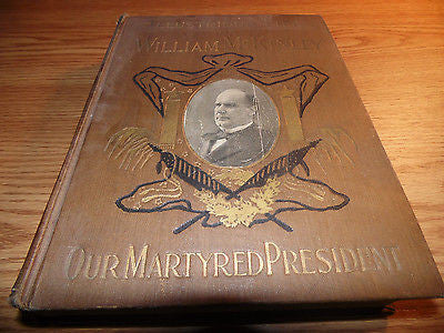 1901 First Edition ILLUSTRIOUS LIFE OF WILLIAM MCKINLEY *President*Assassination - Back from the dead antiques