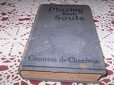 ANTIQUE PLAYING WITH SOULS A NOVEL BY: COUNTESS DE CHAMBRUN MADE INTO PHOTOPLAY - Back from the dead antiques