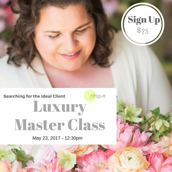 5. Luxury Master Class : Searching for the Ideal Client