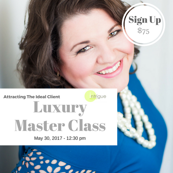 6. Luxury Master Class : Attracting The Ideal Client