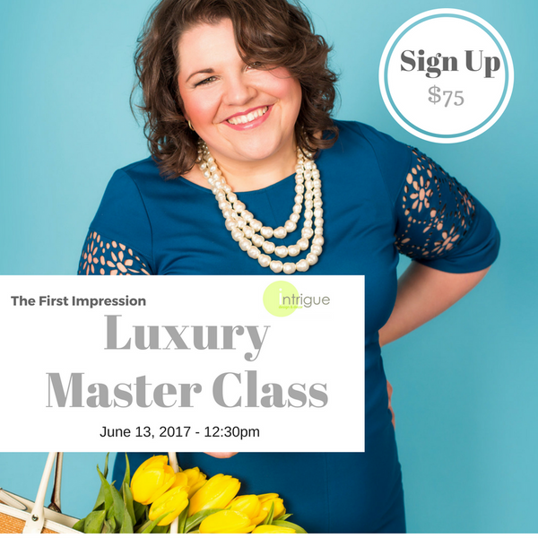 8. Luxury Master Class : The First Impression