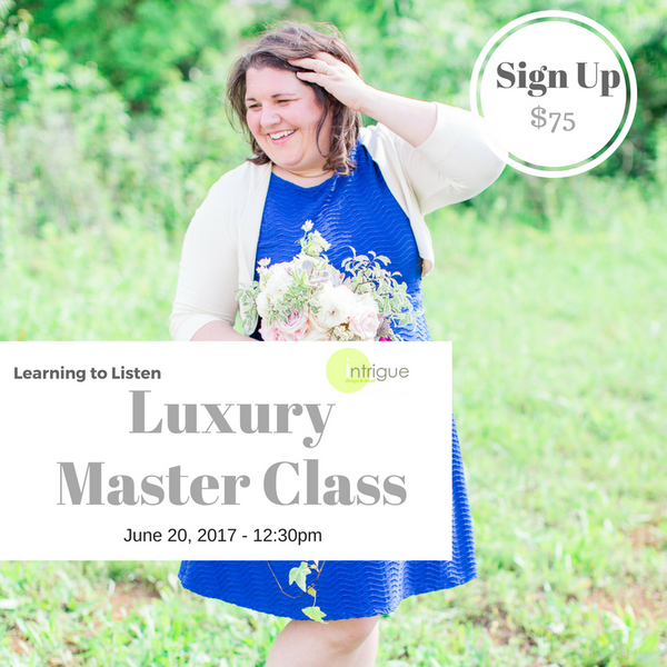 9. Luxury Master Class : Learning to Listen