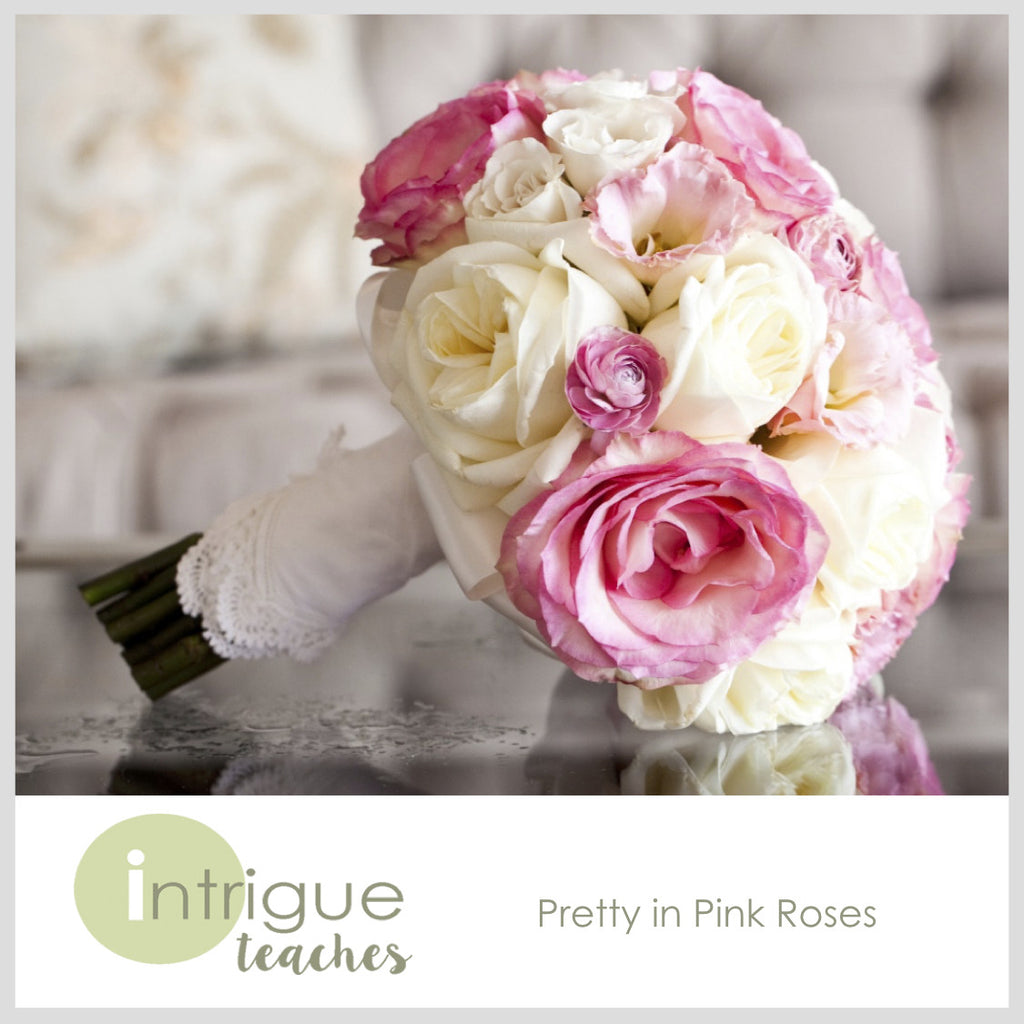 Pretty In Pink Roses Intrigue Teaches