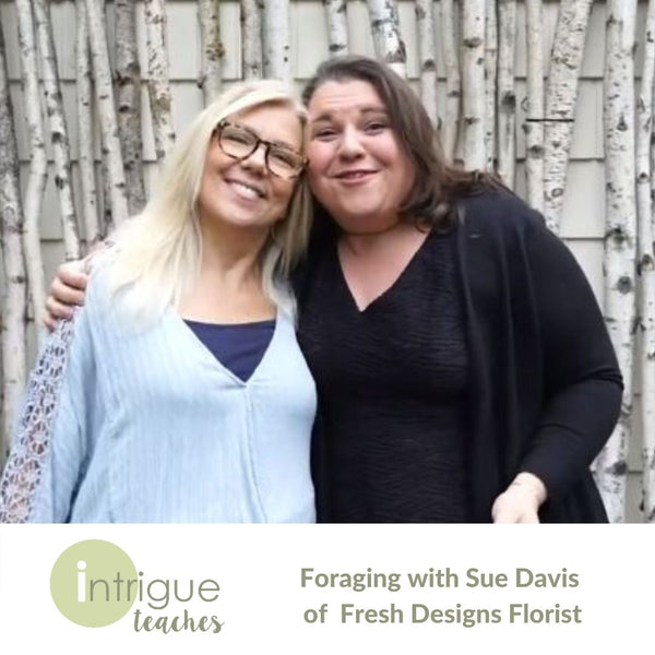 Guest Speaker - Foraging with Sue Davis of Fresh Designs Florist