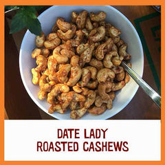 Date Lady Roasted Cashews Recipe
