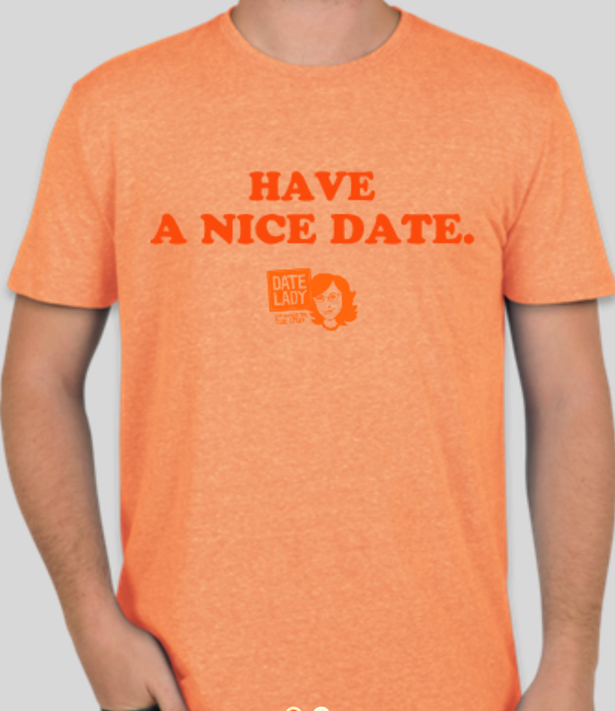 Have A Nice Date T-Shirt