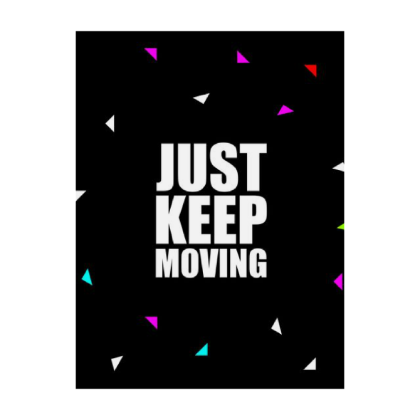 Just keep moving... Inspirational Quote Fashion
