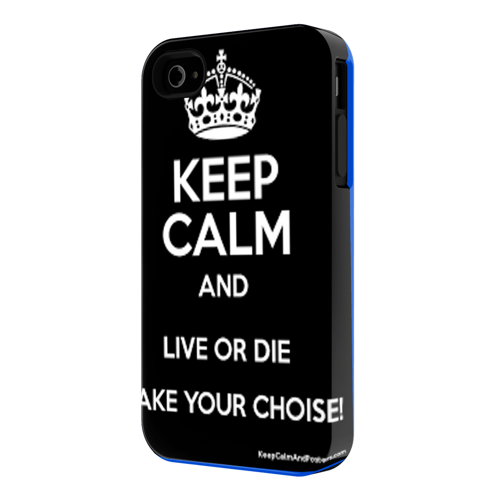 Phone Case of (Keep Calm And Live or Die)