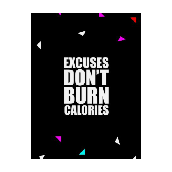 Excuses don't burn... Inspirational Quote Fashion