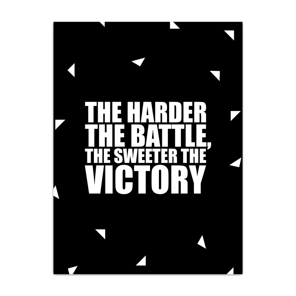 The harder the battle... Inspirational Quote Fashion