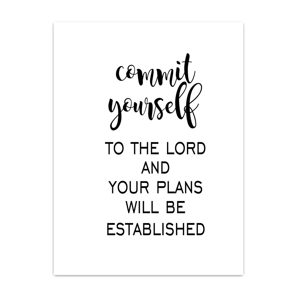 Commit yourself to the lord