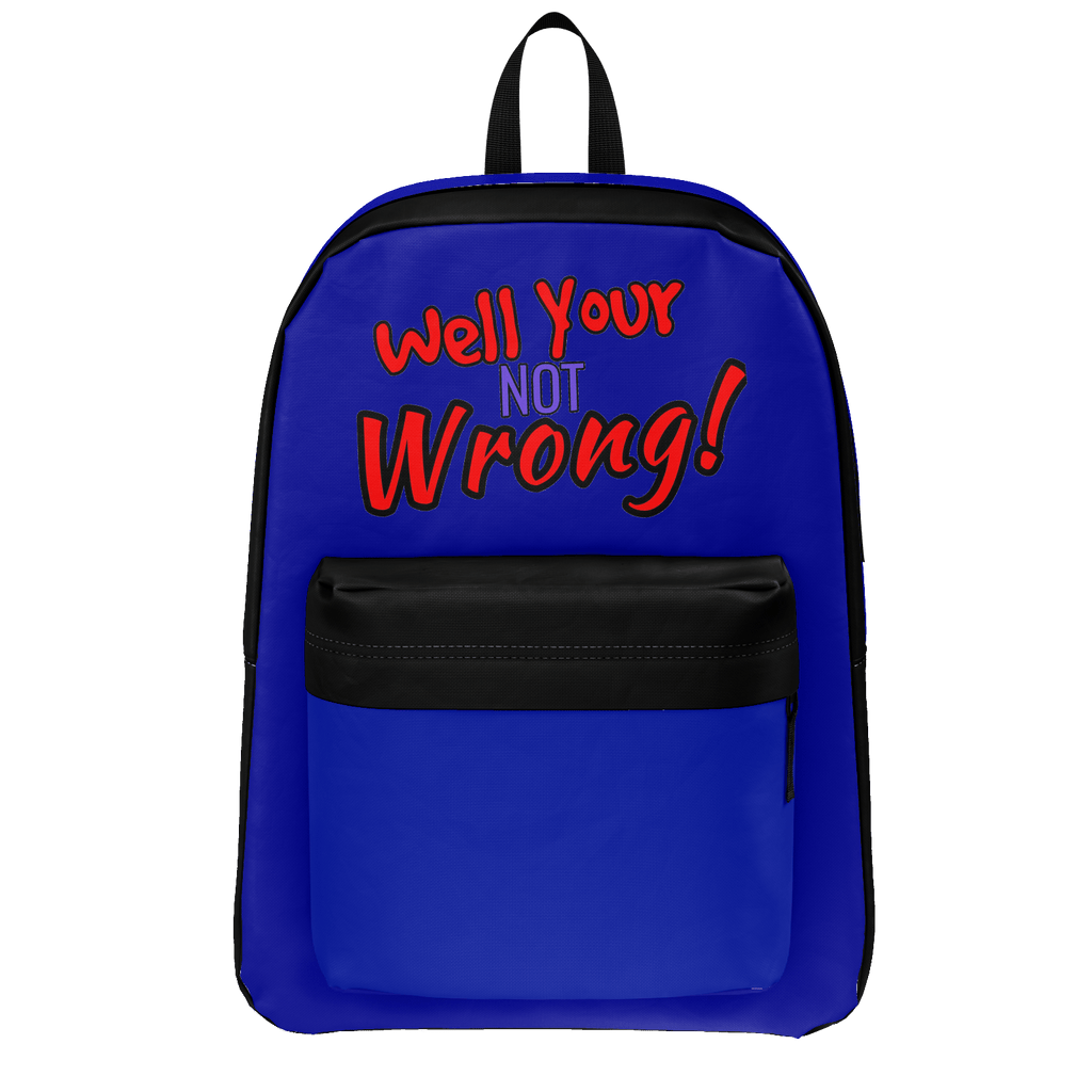 Well your not wrong backpack