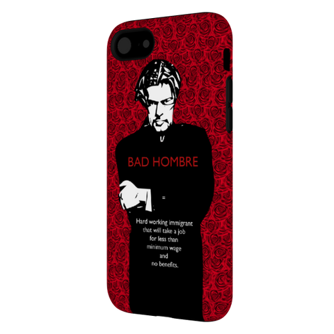 Bad Hombre  iPhone 7 Tough Case