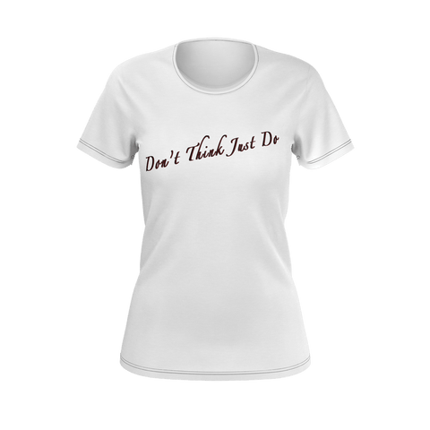 """Don't Think Just Do"" T-Shirt For Woman (Flower Power Edition)"
