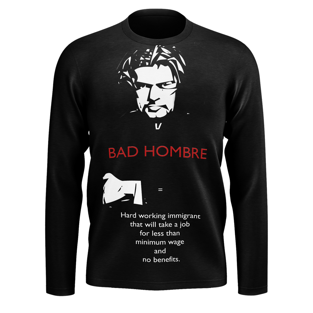 BAD HOMBRE - Men's Long Sleeve Shirt
