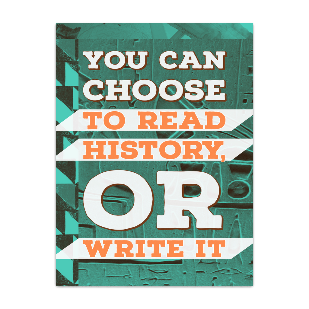 Read History or Write It - Poster - Status Changers Line