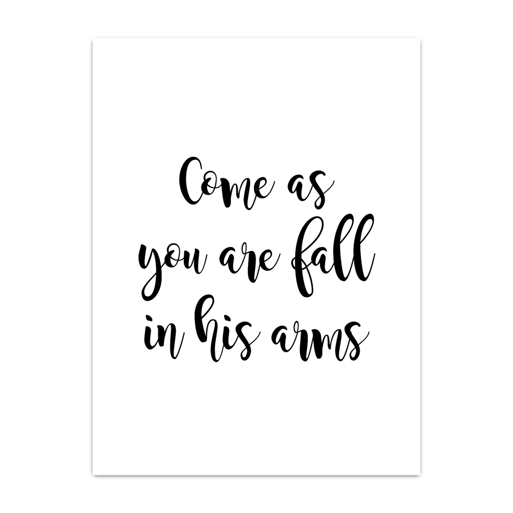 Come as you are fall in his arms