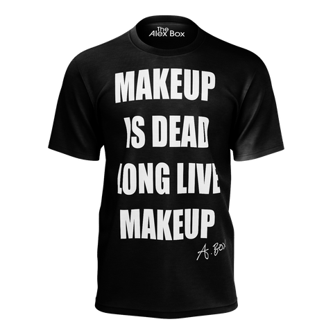 """Makeup is Dead"" T Shirt (loose fit)"