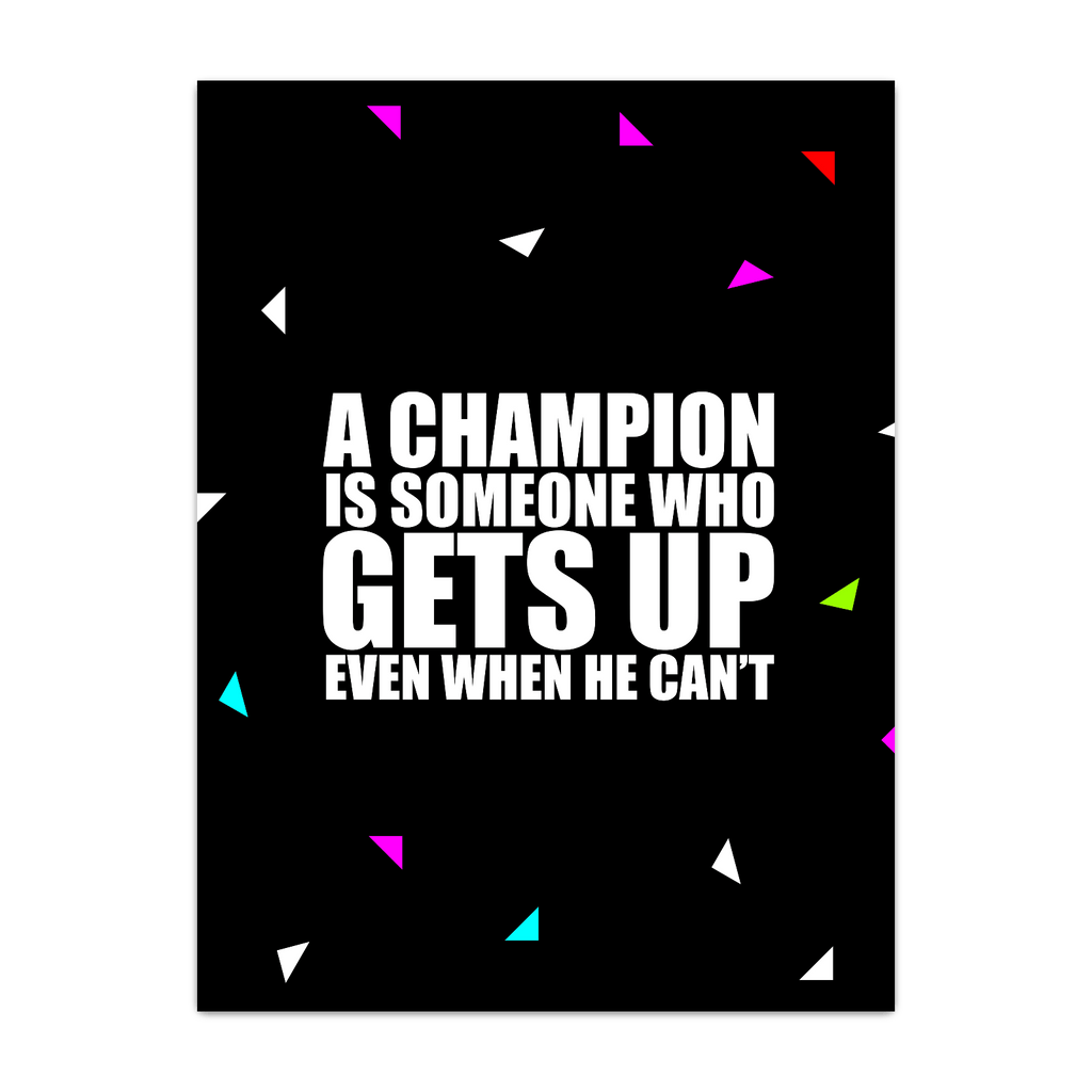 A champion... Inspirational Quote Fashion
