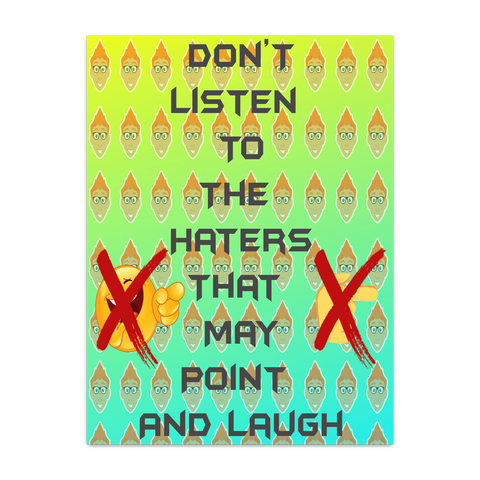 Dont Listen To The Haters Poster