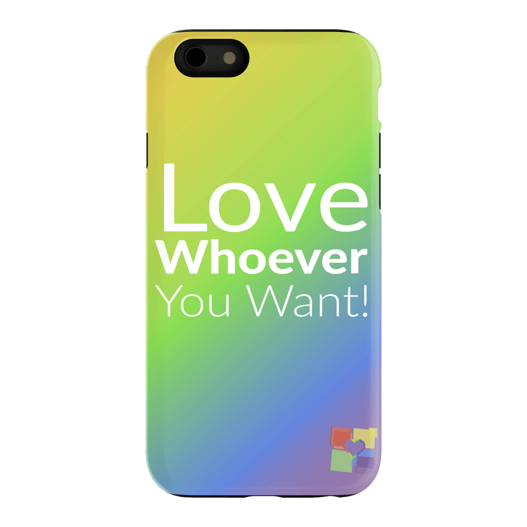 """Love Whoever You Want (2018)"" iPhone 6 Case"