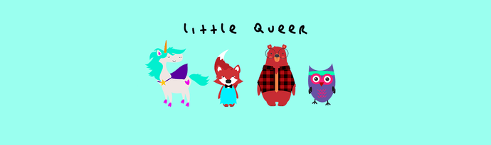 Meet the Little Queer Family!