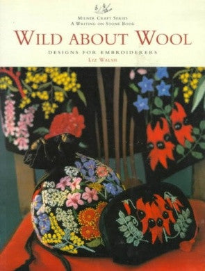 Wild About Wool Designs For Embroiderers Milner Craft Series
