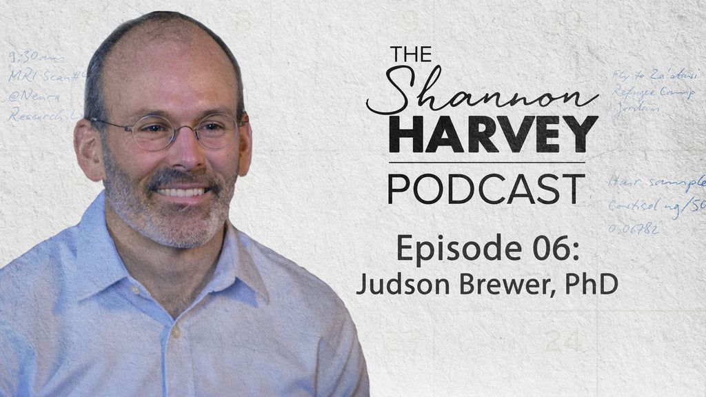In Conversation with Associate Professor Judson Brewer (Episode #06)