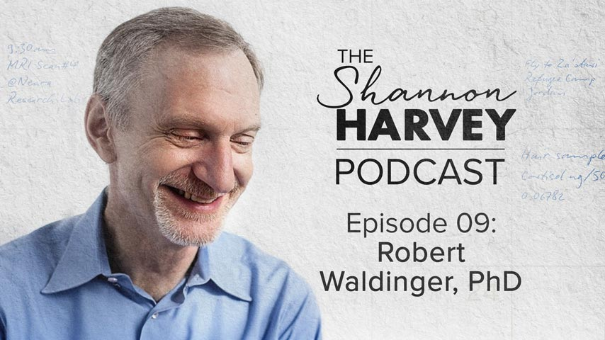 Better Together: How Relationships Impact Your Health – with Robert Waldinger, PhD. (#09)