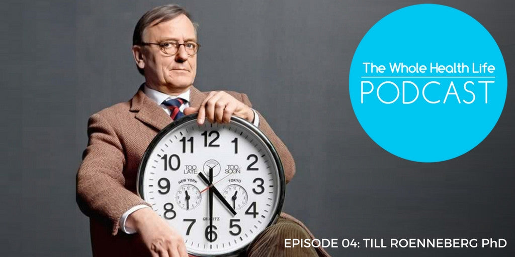 EP04:  Till Roenneberg PhD and Sleeping Better