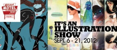 "SEPTEMBER 6th-21st SKETCH MOTEL: ""IT'S AN ILLUSTRATION SHOW"""