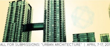 "CALL FOR ENTRIES: ""URBAN ARCHITECTURE"""
