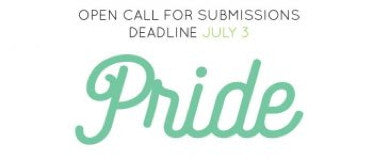 "CALL FOR ENTRIES: ""PRIDE"""