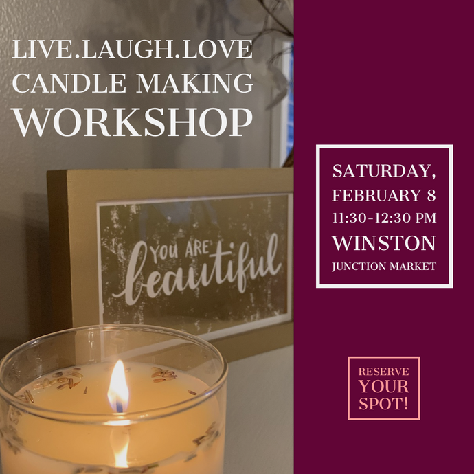 Live. Laugh. Love: Candle Making Workshop