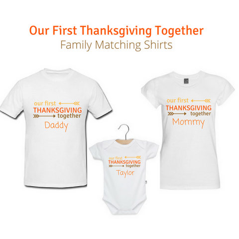 "Set of 3 ""Our First Thanksgiving Together"" Personalized Shirts for Dad, Mom and Baby"