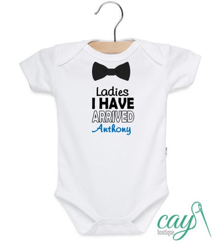 "Baby Boy Bodysuit ""Ladies I Have Arrived"""