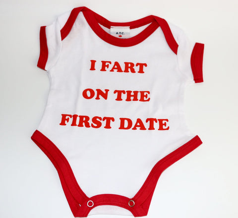 "White Baby Infant Onesie ""I Fart On the First Date"""