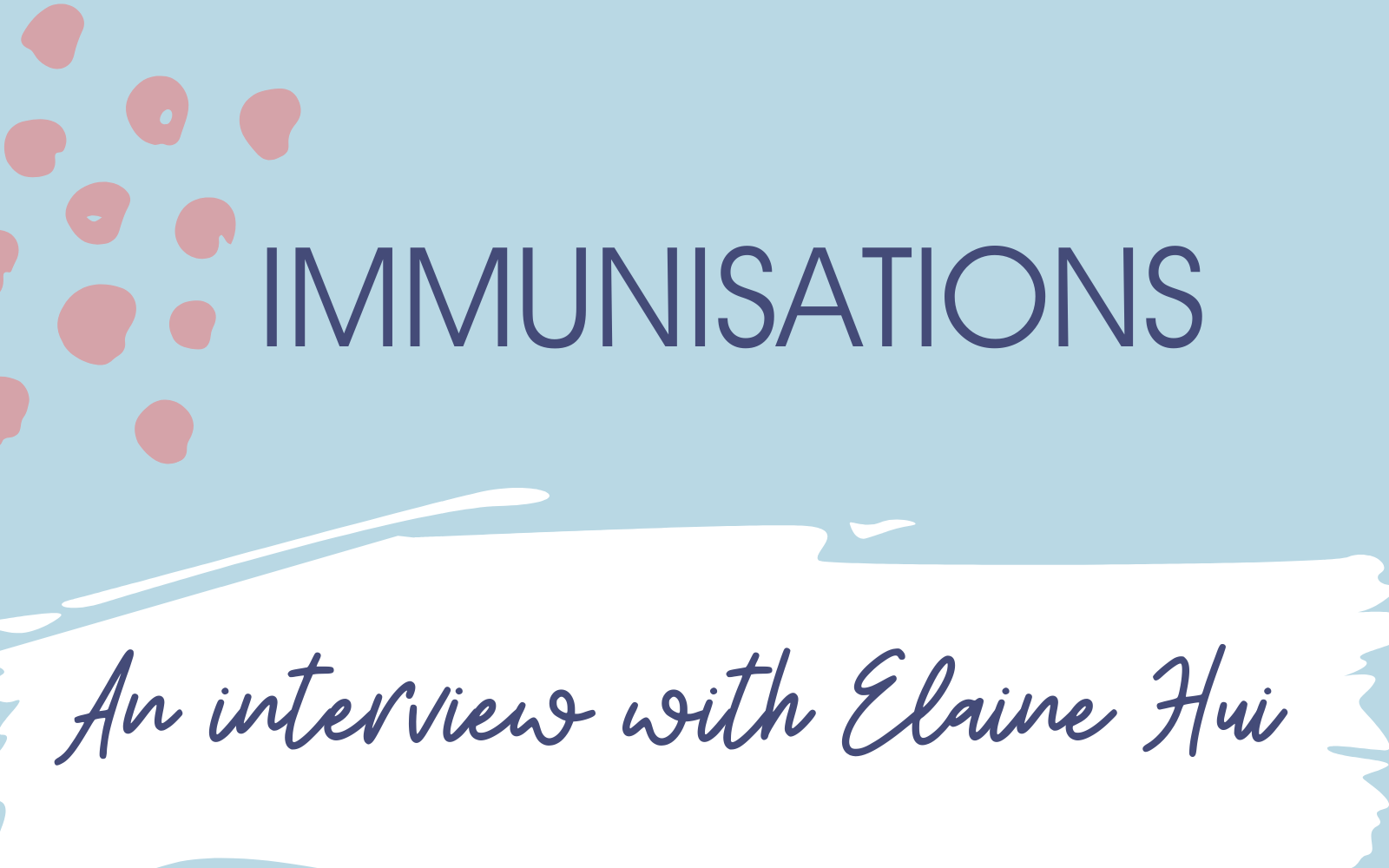 Immunisations: An interview with Immunisation Nurse Elaine Hui