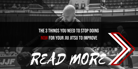The 3 things you need to stop doing NOW for your jiu jitsu to improve