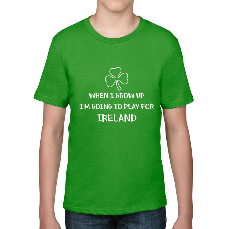 Kid's When I Grow Up, I'm Going To Play For Ireland Rugby Tee