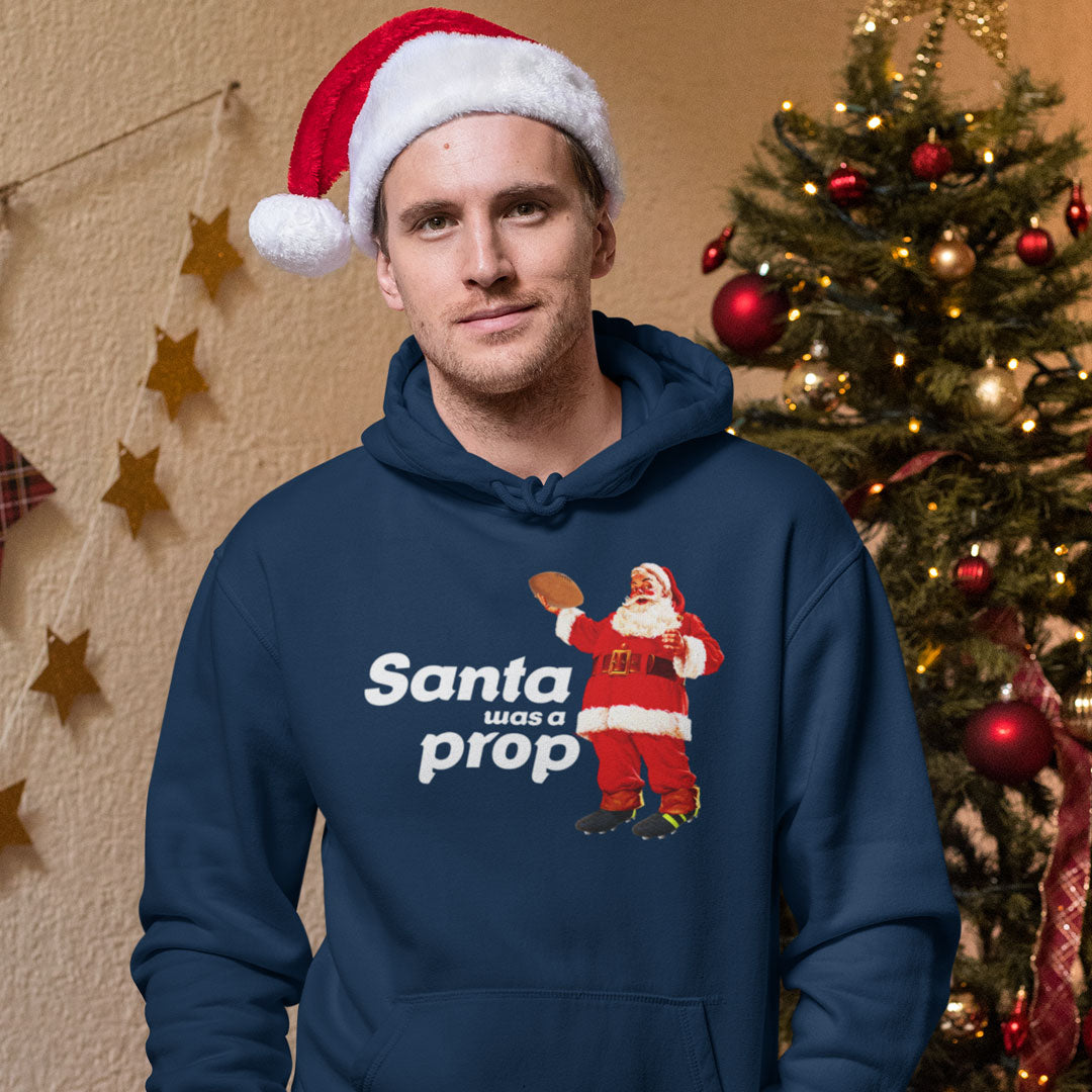 Santa Was A Prop Rugby Christmas Hoody
