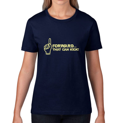Women's Forward That Can Kick Tee - First XV rugbystuff.com