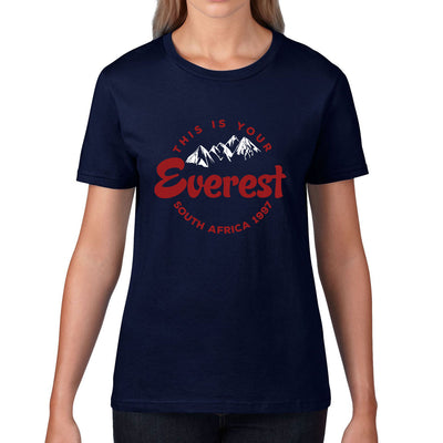 Women's This Is Your Everest Tee - First XV rugbystuff.com