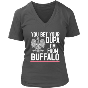 You Bet Your Dupa I'm From Buffalo Shirt - District Womens V-Neck / Charcoal / S - Polish Shirt Store