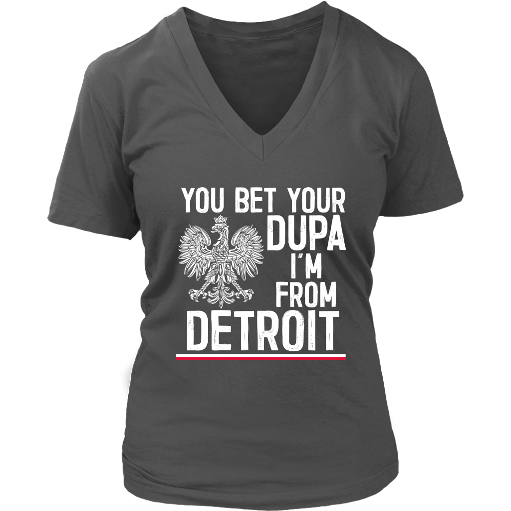 You Bet Your Dupa I'm From Detroit - District Womens V-Neck / Charcoal / S - Polish Shirt Store