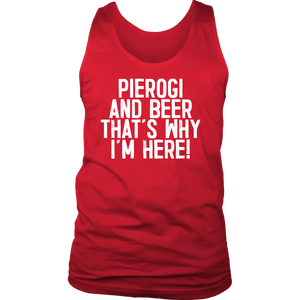 Pierogi And Beer That's Why I'm Here - District Mens Tank / Red / S - Polish Shirt Store