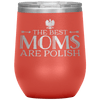 Best Moms Are Polish Wine Tumbler - Coral - Polish Shirt Store