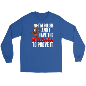 Im Polish And I Have The Kielbasa To Prove It - Gildan Long Sleeve Tee / Royal / S - Polish Shirt Store