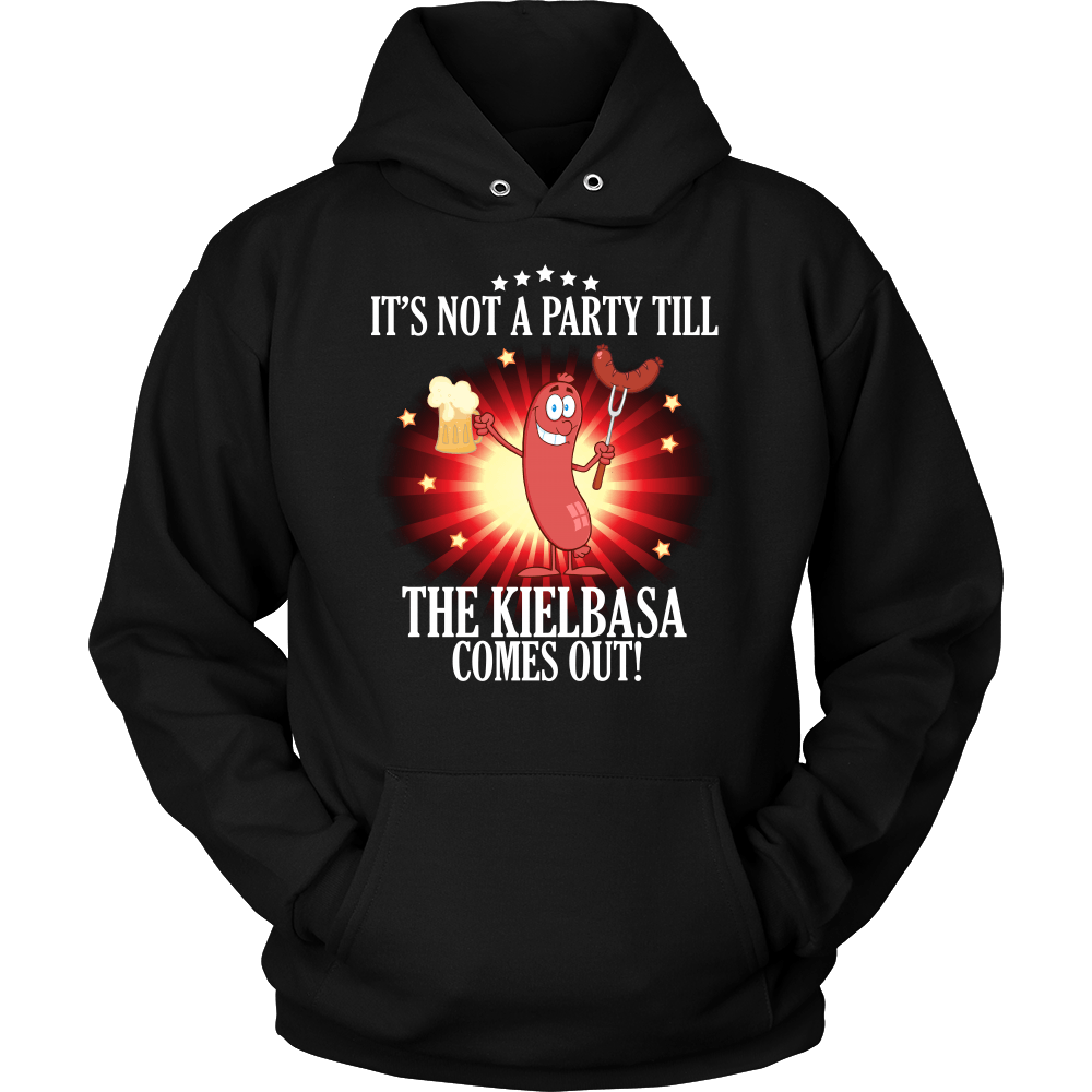 It's Not A Party Till The Kielbasa Comes Out Shirt - Unisex Hoodie / Black / S - Polish Shirt Store