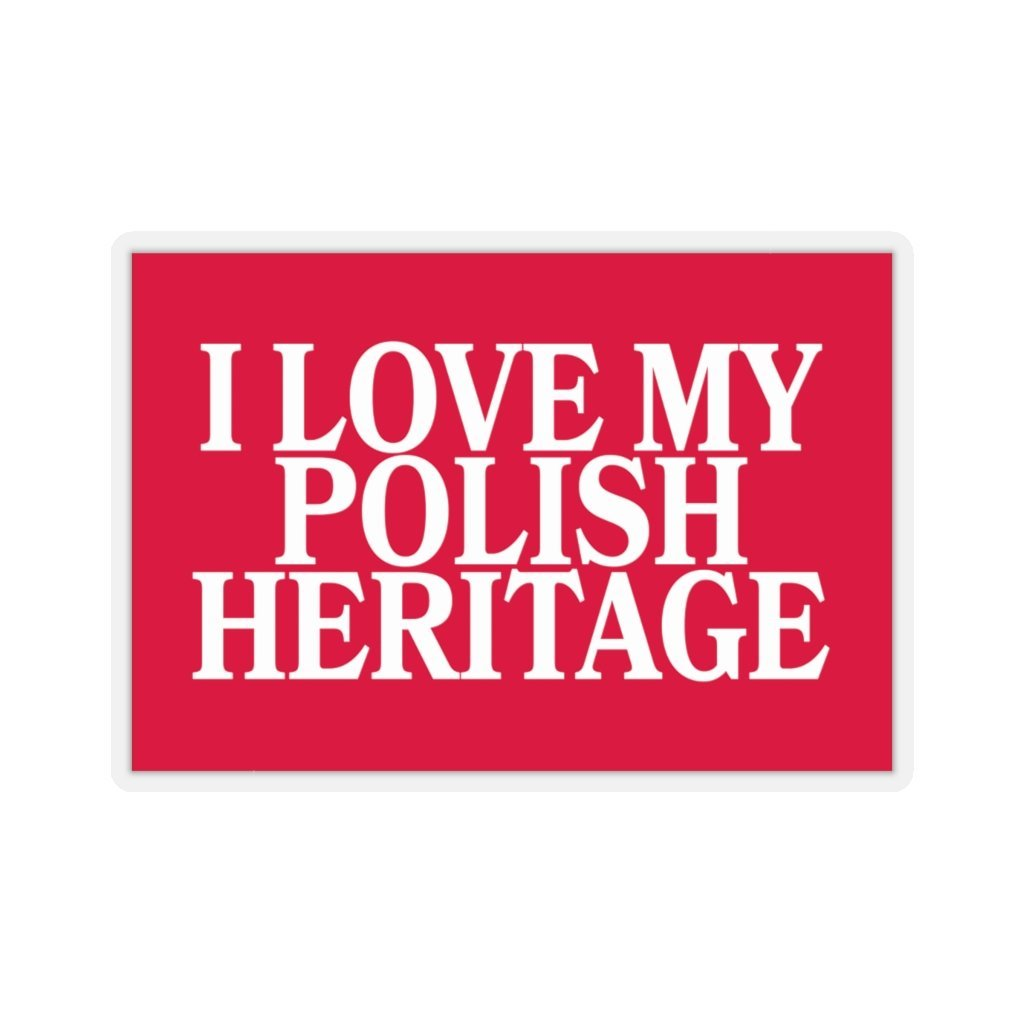 "I Love My Polish Heritage Sticker - 4x4"" / Transparent - Polish Shirt Store"